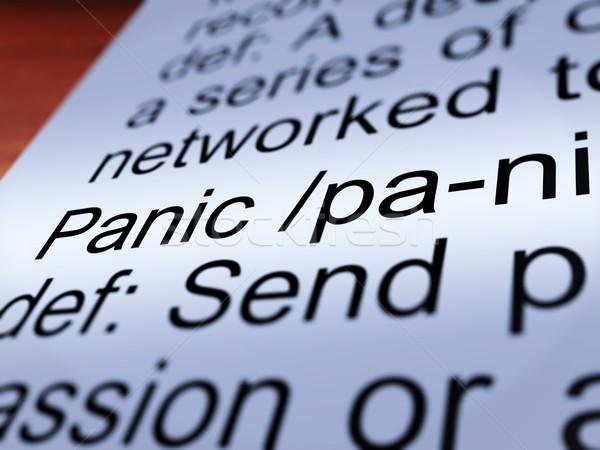 Panic Definition Closeup Showing Hysteria Stock photo © stuartmiles
