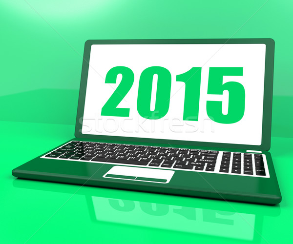 Two Thousand And Fifteen On Laptop Shows Year 2015 Stock photo © stuartmiles