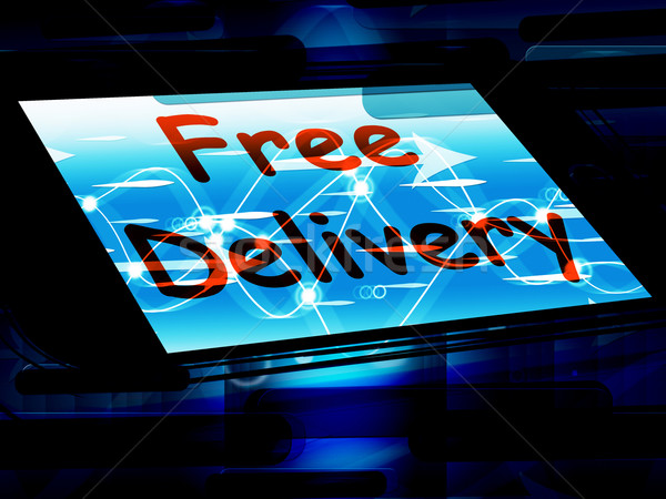 Free Delivery On Screen Shows No Charge Or Gratis Deliver Stock photo © stuartmiles