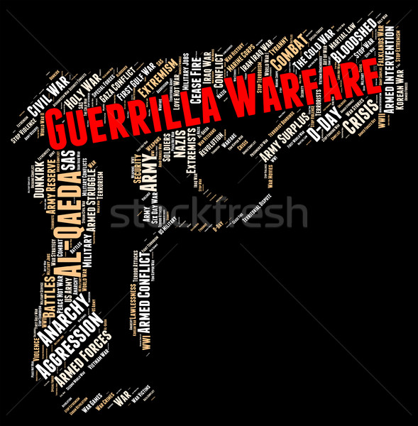 Guerrilla Warfare Means Military Action And Bloodshed Stock photo © stuartmiles