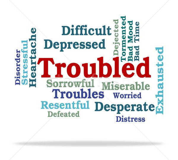 Troubled Word Represents Tough Stressful And Difficult Stock photo © stuartmiles