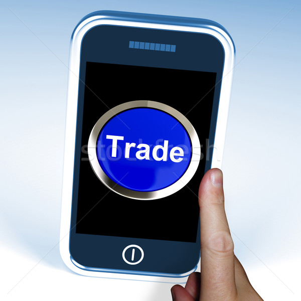 Trade On Phone Shows Online Buying And Selling Stock photo © stuartmiles