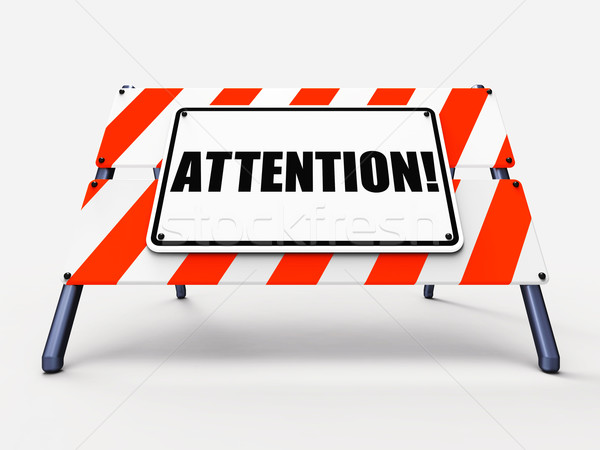 Attention Sign Shows Warning or Be Alert Notice Stock photo © stuartmiles