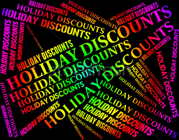 Holiday Discounts Means Go On Leave And Bargain Stock photo © stuartmiles