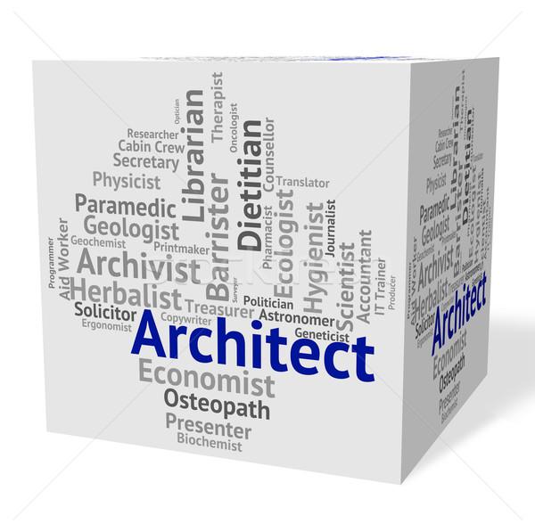 Architect Job Means Originator Recruitment And Work Stock photo © stuartmiles