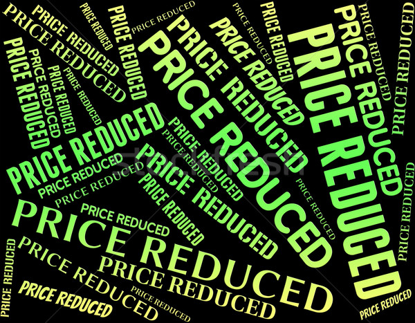 Price Reduced Indicates Lower Rate And Expenses Stock photo © stuartmiles