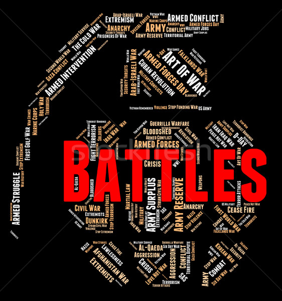 Battles Word Shows Armed Conflict And Affray Stock photo © stuartmiles