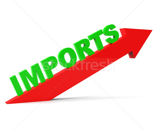 Increase Imports Means Buy Abroad And Arrow Stock photo © stuartmiles