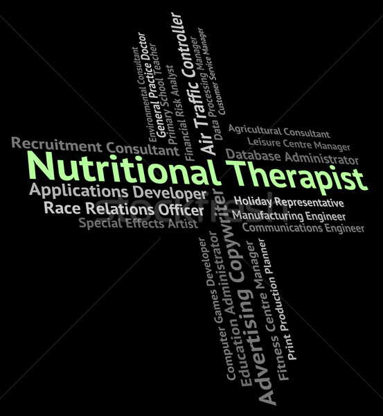 Nutritional Therapist Represents Work Occupations And Therapists Stock photo © stuartmiles