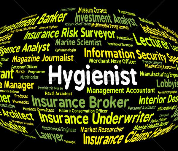 Hygienist Job Indicates Public Health And Clinicians Stock photo © stuartmiles