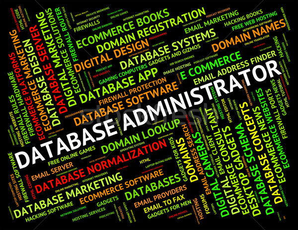 Database Administrator Means Supervisor Chief And Manager Stock photo © stuartmiles