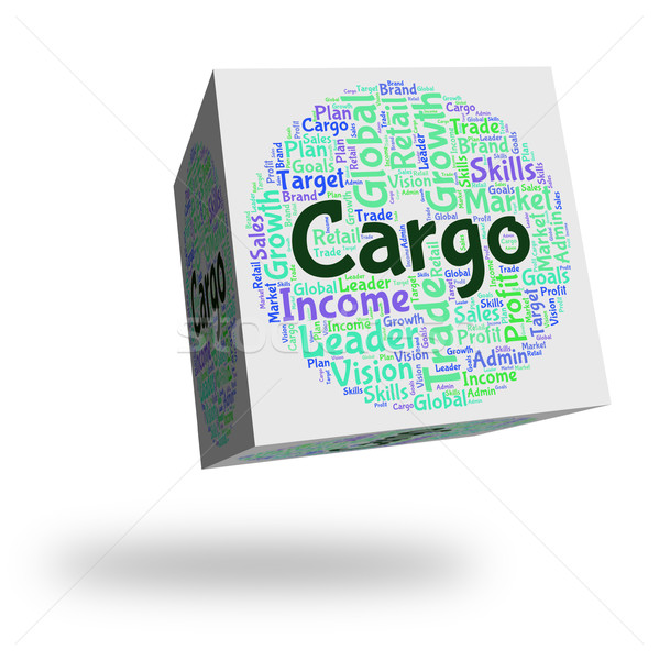 Cargo Word Represents Load Payload And Deliveries Stock photo © stuartmiles