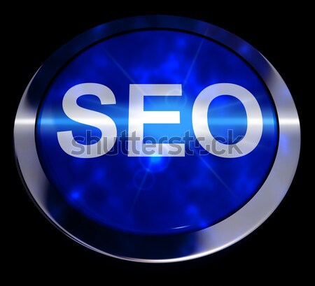 SEO Button In Blue Showing Internet Marketing And Optimization Stock photo © stuartmiles
