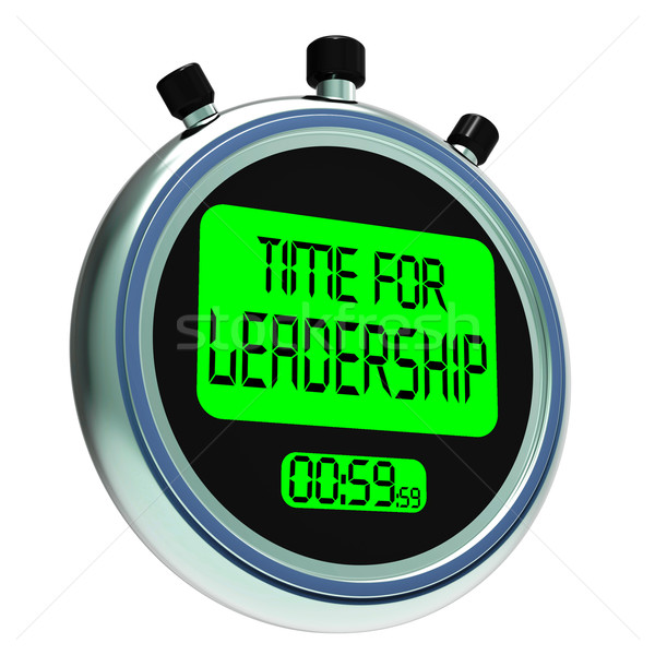 Time For Leadership Message Shows Management And Achievement Stock photo © stuartmiles
