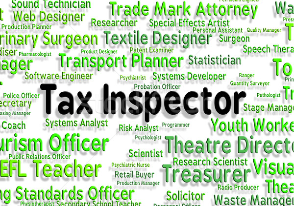 Tax Inspector Means Taxpayer Supervisor And Hire Stock photo © stuartmiles