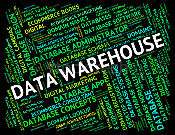 Data Warehouse Means Text Fact And Stockroom Stock photo © stuartmiles
