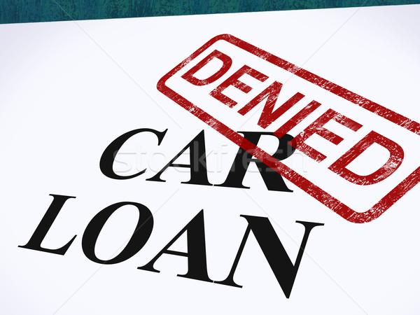 Car Loan Denied Stamp Shows Auto Finance Denied Stock photo © stuartmiles