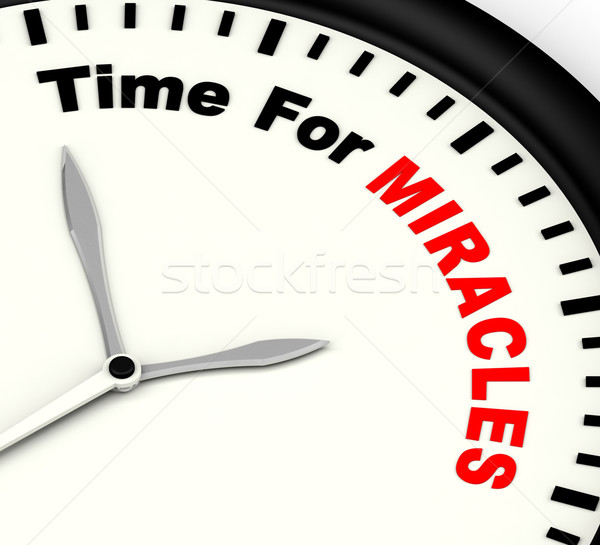 Time For Miracles Message Showing Faith In God Stock photo © stuartmiles
