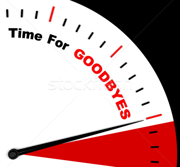 Time For Goodbyes Message Shows Farewell Or Bye Stock photo © stuartmiles