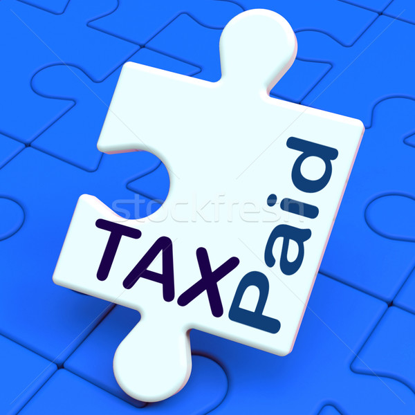 Tax Paid Puzzle Shows Duty Or Excise Payment Stock photo © stuartmiles