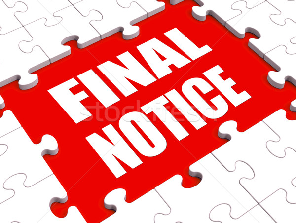 Final Notice Puzzle Shows Last Reminder Or Payment Overdue Stock photo © stuartmiles