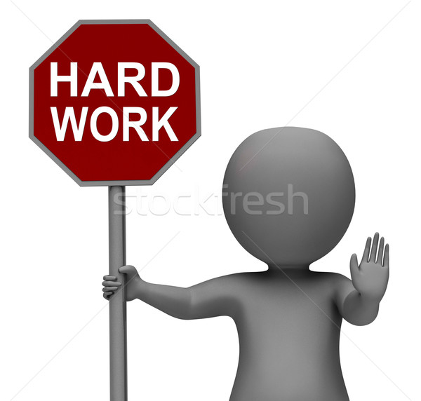 Hard Work Stop Sign Shows Stopping Difficult Working Labour Stock photo © stuartmiles