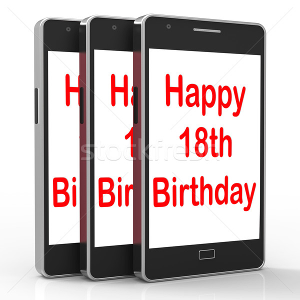 Happy 18th Birthday On Phone Means Eighteen Stock photo © stuartmiles