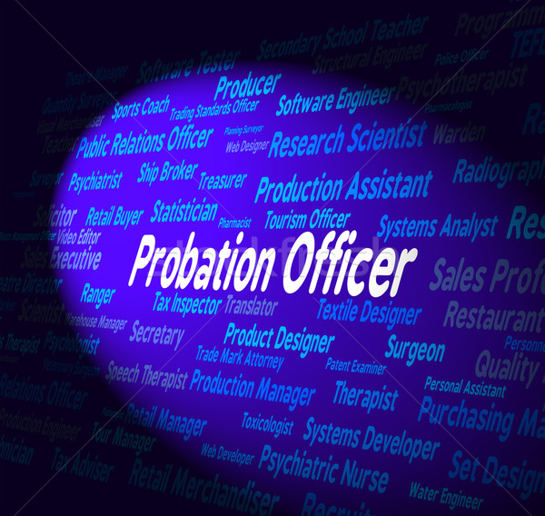 Probation Officer Shows Probational Hire And Career Stock photo © stuartmiles