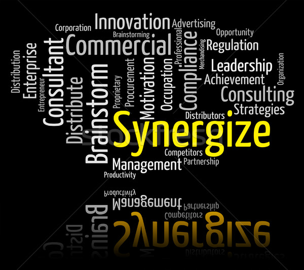 Synergize Word Indicates Working Together And Collaborate Stock photo © stuartmiles