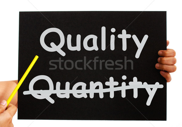 Quality Not Quantity Words On Board Stock photo © stuartmiles