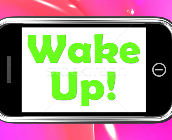 Wake Up On Phone Means Awake And Rise Stock photo © stuartmiles