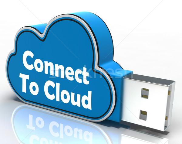 Connect To Cloud Pen drive Means Connection Support Stock photo © stuartmiles