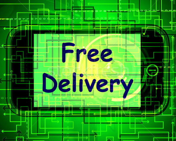 Free Delivery On Phone Shows No Charge Or Gratis Deliver Stock photo © stuartmiles