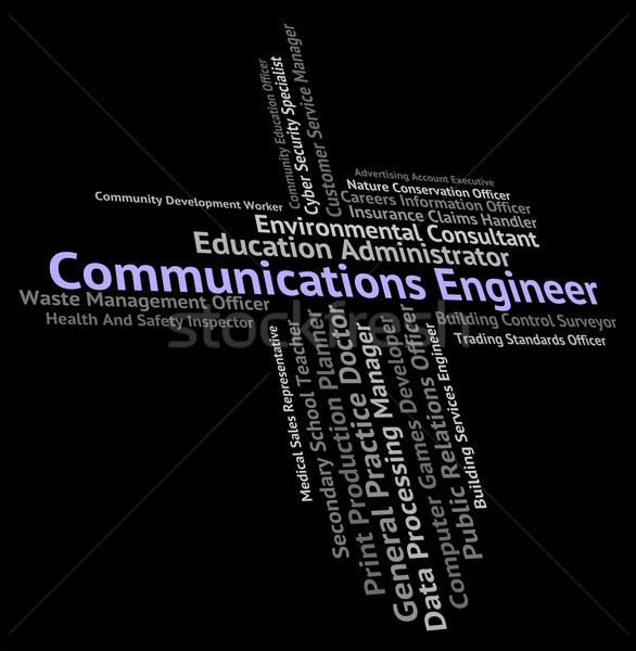 Communications Engineer Represents Jobs Mechanics And Text Stock photo © stuartmiles