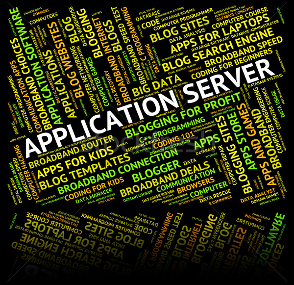 Application Server Indicates Computer Servers And Applications Stock photo © stuartmiles
