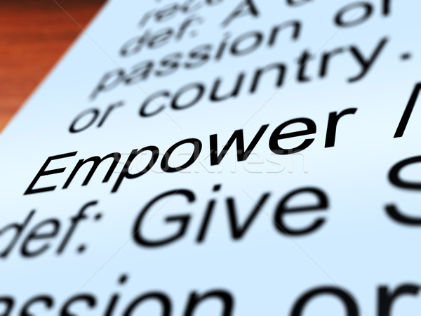 Empower Definition Closeup Showing Authority Or Power Stock photo © stuartmiles