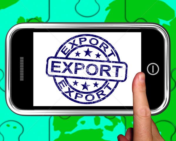 Export On Smartphone Shows International Shipping Stock photo © stuartmiles