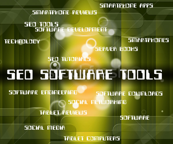 Seo Software Tools Indicates Optimizing Websites And Optimizatio Stock photo © stuartmiles