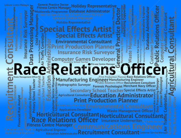 Race Relations Officer Indicates Words Recruitment And Text Stock photo © stuartmiles