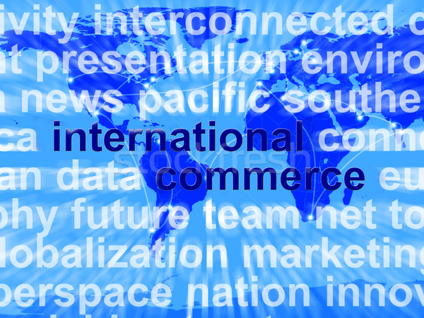 International Commerce Word Showing The Business Of Buying And S Stock photo © stuartmiles