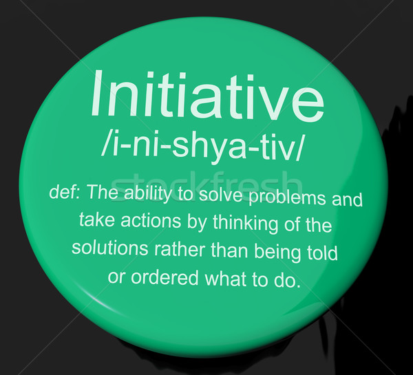 Initiative Definition Button Showing Leadership Resourcefulness Stock photo © stuartmiles