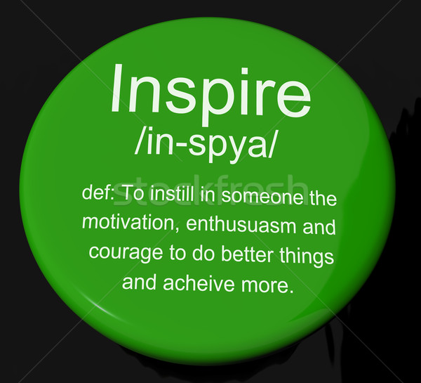 Inspire Definition Button Showing Motivation Encouragement And I Stock photo © stuartmiles