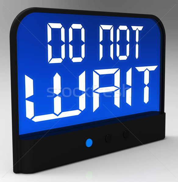 Do Not Wait Clock Shows Urgency For Action Stock photo © stuartmiles
