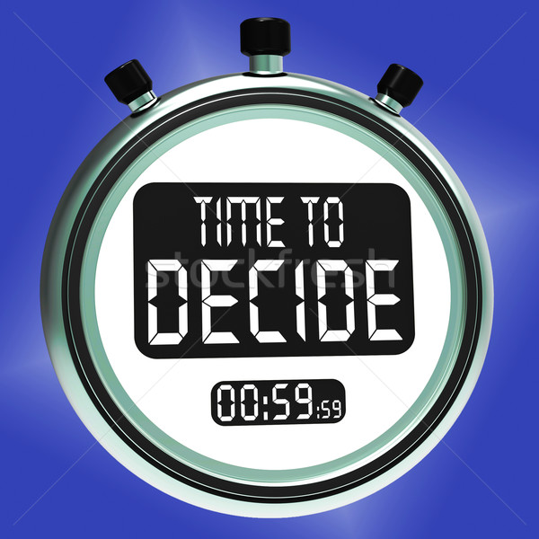 Time To Decide Message Means Decision And Choice Stock photo © stuartmiles