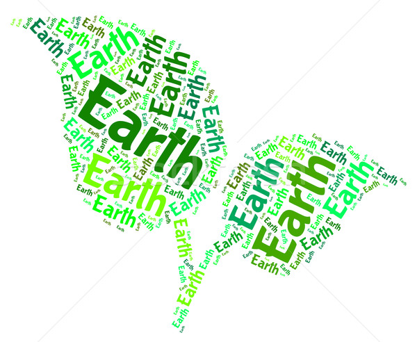 Earth Word Cloud Represents Go Green And Eco Stock photo © stuartmiles
