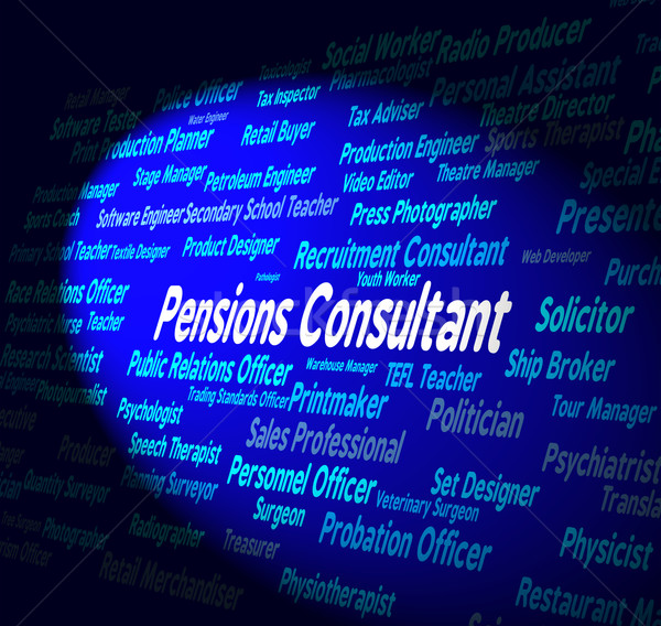 Pensions Consultant Shows Hiring Employee And Words Stock photo © stuartmiles