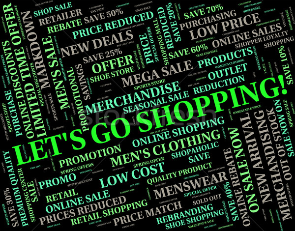 Lets Go Shopping Means Retail Sales And Buying Stock photo © stuartmiles