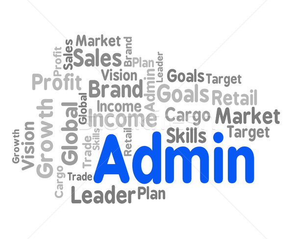 Admin Word Shows Administration Management And Governance Stock photo © stuartmiles