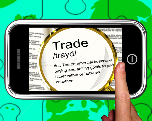 Trade Definition On Smartphone Showing Exportation Stock photo © stuartmiles