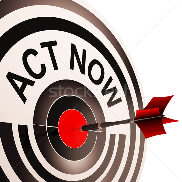 Act Now Means To Inspire And Motivate Stock photo © stuartmiles